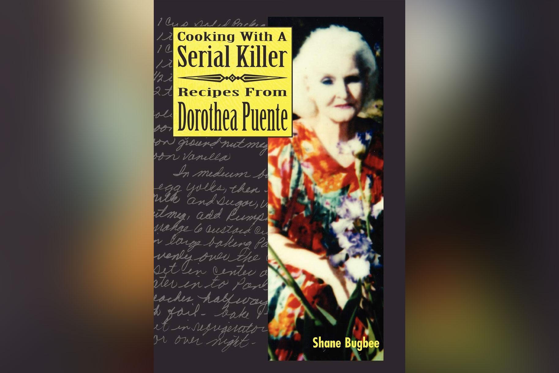 דורותיאה פואנטה כתבה 'בישול עם רוצח סדרתי' בזמן שמאחורי הסורגים - האם המתכונים טובים?